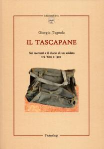 """""""Il Tascapane: sei racconti e il diario di un soldato tra '600 e '900"""", Edizioni Ulivo, 2013"""